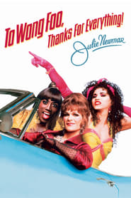 To Wong Foo Thanks f Poster Image